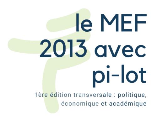 pi-lot et le MEF 2013